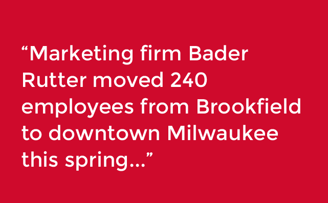 Bader rutter moved into 1433 n. water street building