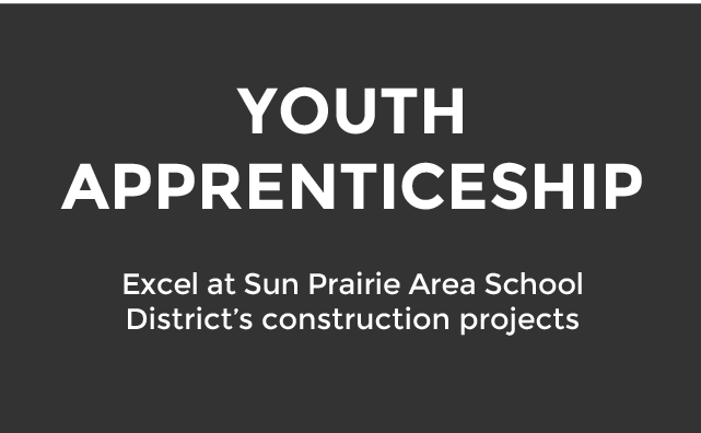 Youth apprenticeship excel at Sun Prairie Area School District construction projects