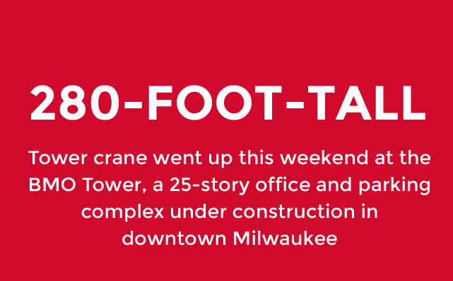 BMO Tower crane is 280-feet tall